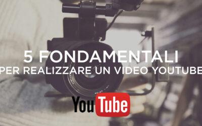 Realizzare un video per YouTube – i 5 fondamentali